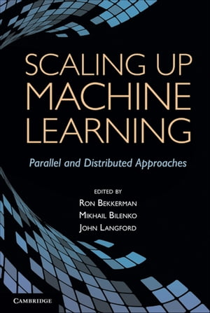 Scaling up Machine Learning Parallel and Distributed Approaches