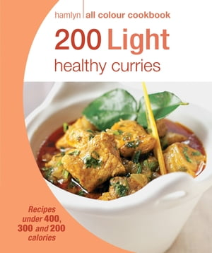 200 Light Healthy Curries Hamlyn All Colour Cookbook