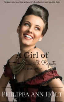 An Illicit Affair: A Girl of Ill Repute, Book 7