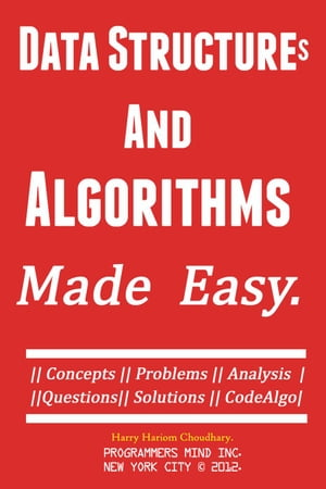 Data Structures And Algorithms : Made Easy..