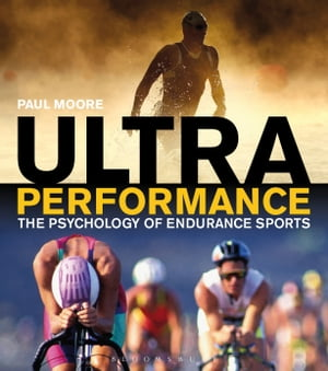 Ultra Performance The Psychology of Endurance Sports