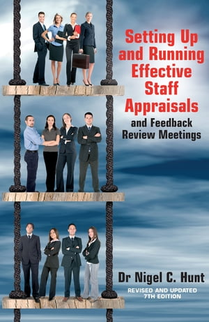 Setting Up and Running Effective Staff Appraisals,  7th Edition and Feedback Review Meetings