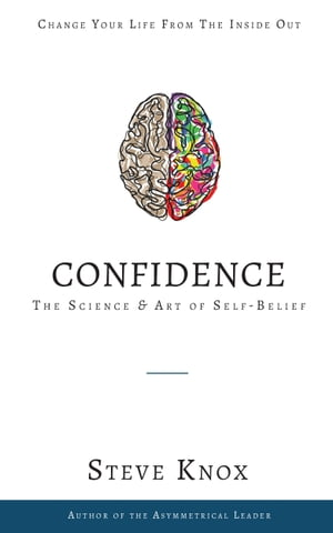 Confidence: The Science & Art of Self-Belief