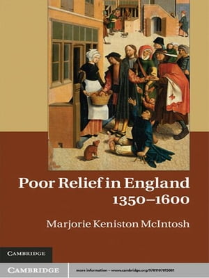 Poor Relief in England,  1350?1600