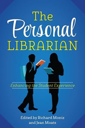The Personal Librarian Enhancing the Student Experience