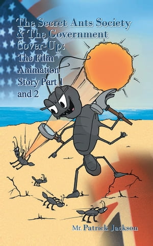 The Secret Ants Society and The Government Cover-up: The Film Animation Story Part 1 and Part 2
