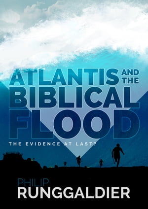 Atlantis and the Biblical Flood The evidence at last?