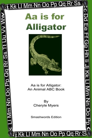 Aa is for Alligator: An Animal ABC book