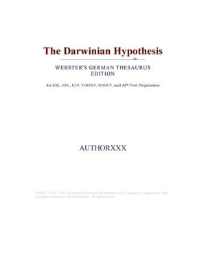 The Darwinian Hypothesis (Webster's German Thesaurus Edition)