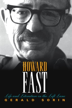 Howard Fast Life and Literature in the Left Lane