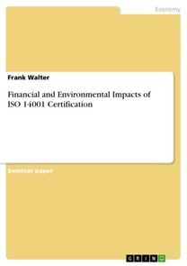 Financial and Environmental Impacts of ISO 14001 Certification