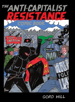 The Anti-Capitalist Resistance Comic Book From the WTO to the G20