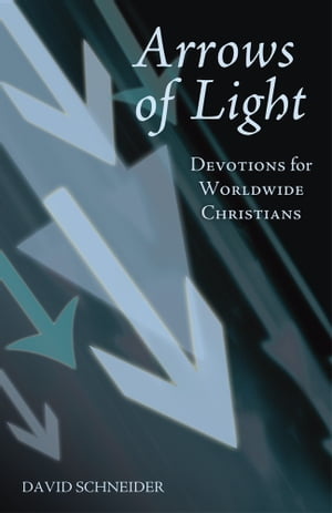 Arrows of Light Devotions for Worldwide Christians