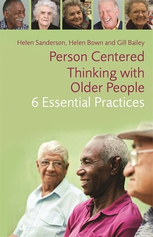 Person-Centred Thinking with Older People 6 Essential Practices