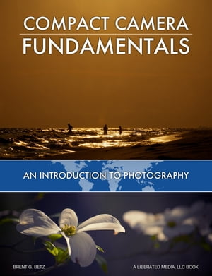 Compact Camera Fundamentals An Introduction To Photography