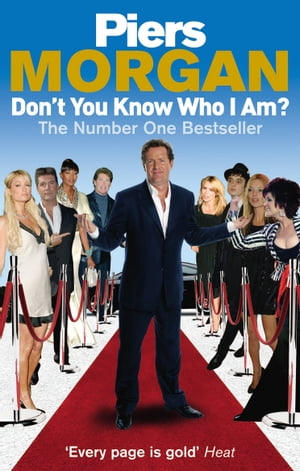 Don't You Know Who I Am? Insider Diaries of Fame, Power and Naked Ambition