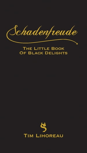 Schadenfreude The Little Book of Black Delights