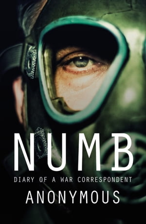 Numb Diary of a War Correspondent