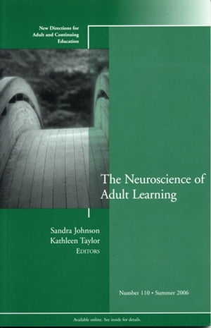 The Neuroscience of Adult Learning New Directions for Adult and Continuing Education,  Number 110