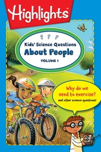 Kids' Science Questions About People Volume 1