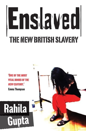 Enslaved The New British Slavery