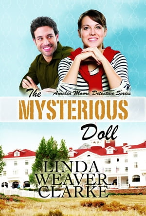 The Mysterious Doll: Amelia Moore Detective Series
