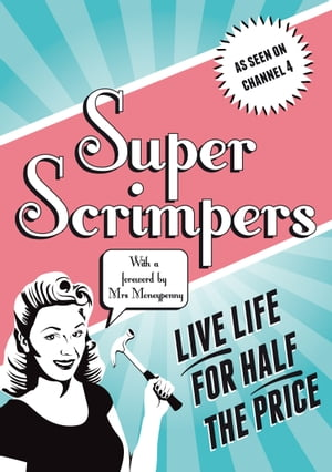 Superscrimpers Live Life for Half the Price