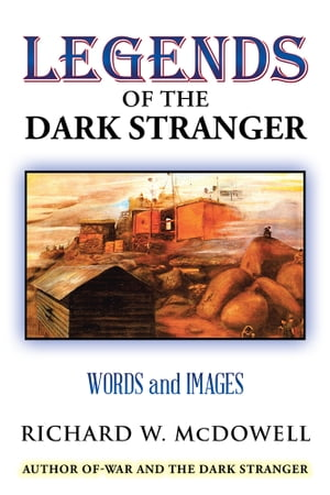 Legends of the Dark Stranger Words and Images