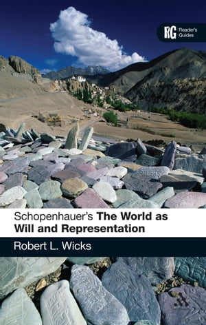 Schopenhauer's 'The World as Will and Representation' A Reader's Guide