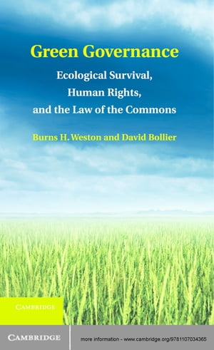 Green Governance Ecological Survival,  Human Rights,  and the Law of the Commons
