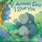 If Animals Said I Love You Cover Image