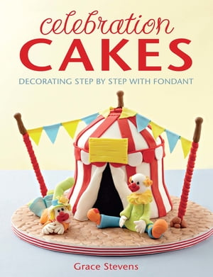 Celebration Cakes Decorating step by step with fondant
