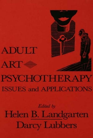 Adult Art Psychotherapy Issues And Applications