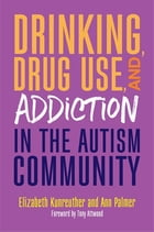 Drinking, Drug Use, and Addiction in the Autism Community Cover Image