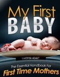 online magazine -  My First Baby - The Essential Handbook for First Time Mothers