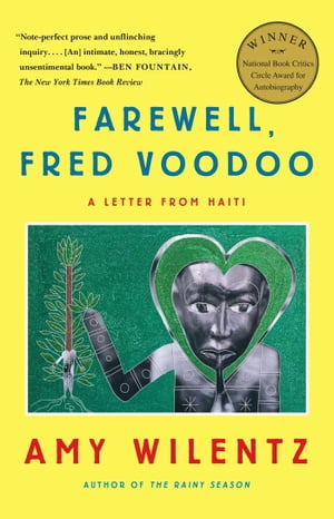 Farewell,  Fred Voodoo A Letter from Haiti