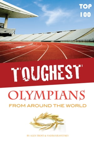 Toughest Olympians From Around the World Top 100