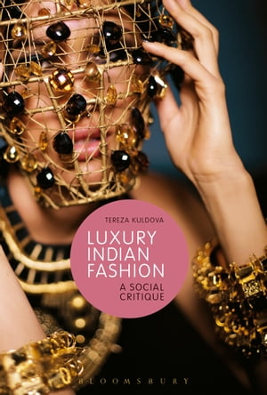 Luxury Indian Fashion A Social Critique