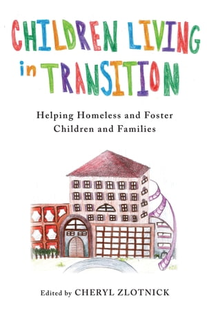 Children Living in Transition Helping Homeless and Foster Care Children and Families