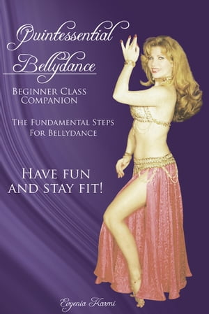 Quintessential Bellydance Beginner Class Companion