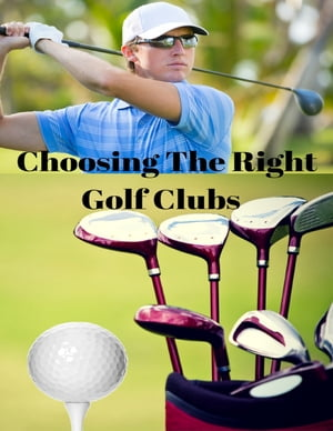 Choosing the Right Golf Clubs