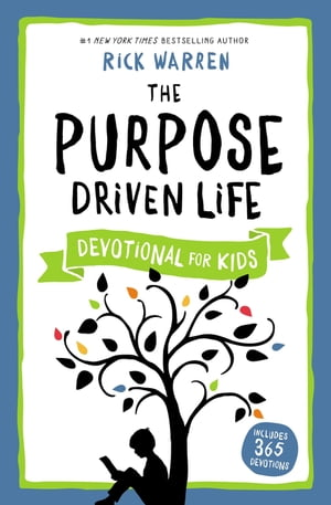 The Purpose Driven Life Devotional for Kids