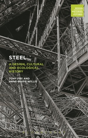 Steel A Design,  Cultural and Ecological History