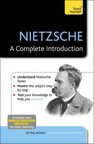Nietzsche: A Complete Introduction: Teach Yourself