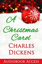 Charles Dickens - A Christmas Carol (with Audiobook Access and Illustrations)