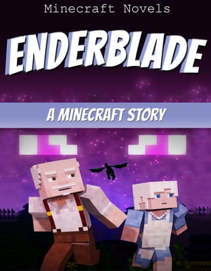 Enderblade A Minecraft Story