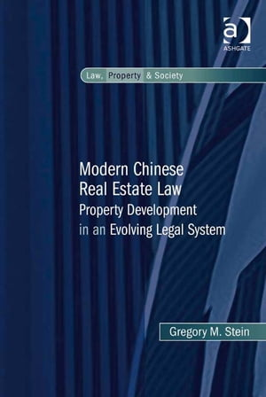 Modern Chinese Real Estate Law Property Development in an Evolving Legal System