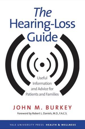 The Hearing-Loss Guide Useful Information and Advice for Patients and Families