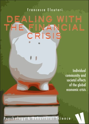 Dealing with the financial crisis Individual,  community and societal effects of economic crisis
