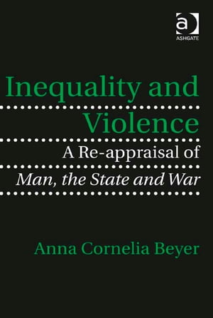 Inequality and Violence A Re-appraisal of Man,  the State and War